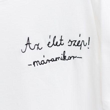 az élet szép! -máramikor- póló